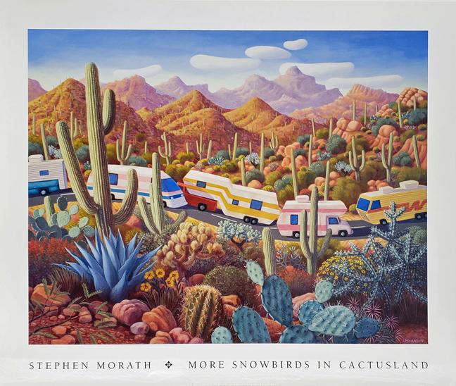 Stephen Morath - More Snowbirds In Cactusland - Poster